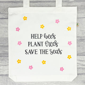 Help Bees, Plant Trees, Save The Seas Recycled Tote Bag