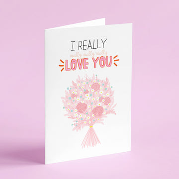 I Really Really Really Really Love You Card