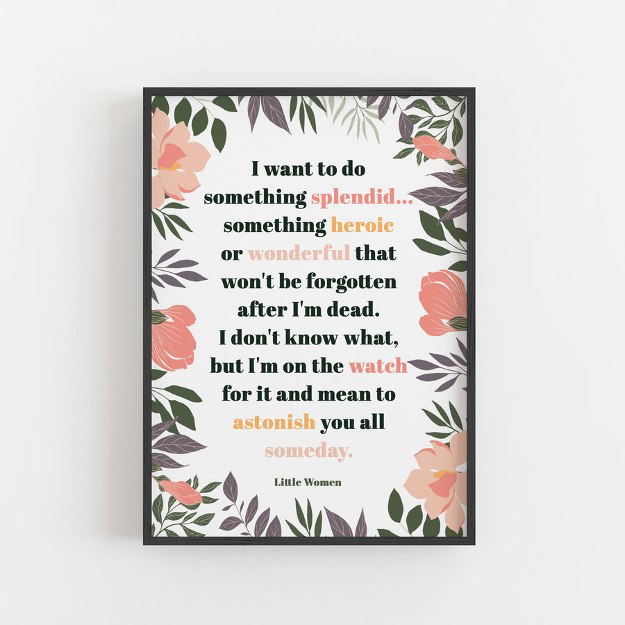 Little Women - 'Something Heroic' Print