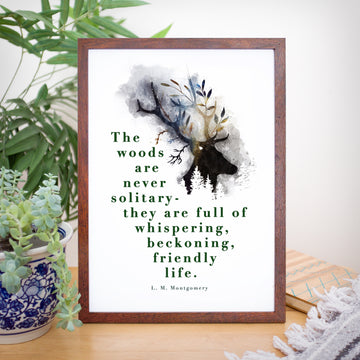 L. M. Montgomery - 'The Woods Are Never Solitary' Print
