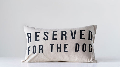 """RESERVED FOR THE DOG"" PILLOW - Three Labs Salvage"