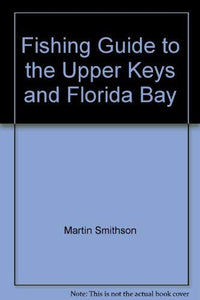 Fishing Guide to the Upper Keys and Florida Bay-Great Book