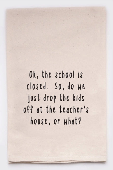 No School Funny Tea Towel