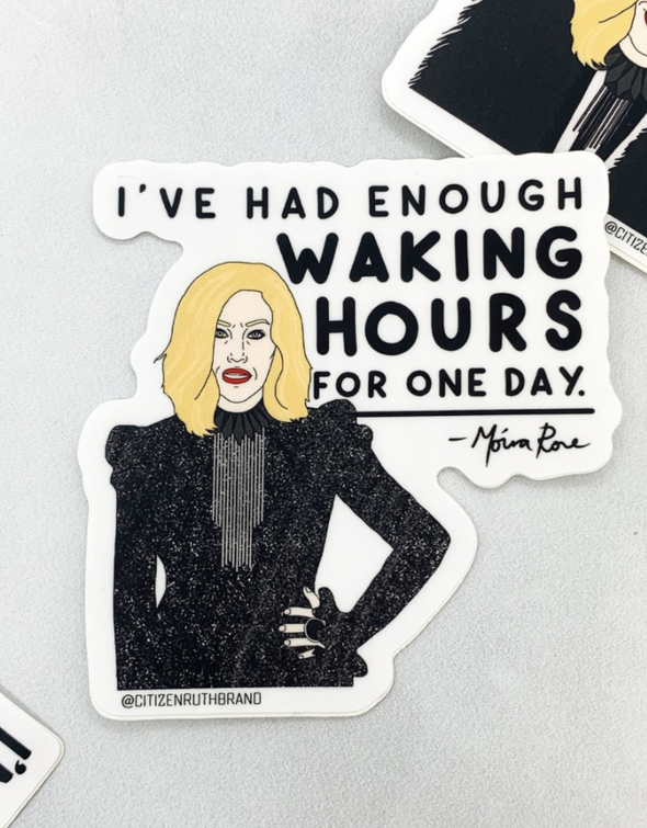 "Moira Rose ""Waking Hours"" Sticker"