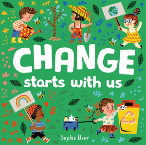 change starts with us - big little noise