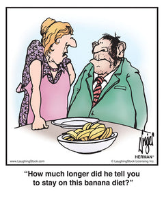 How much longer did he tell you to stay on this banana diet?