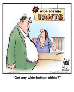 Got any wide-bottom shirts?