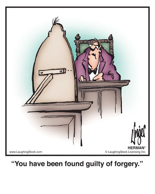 You have been found guilty of forgery.