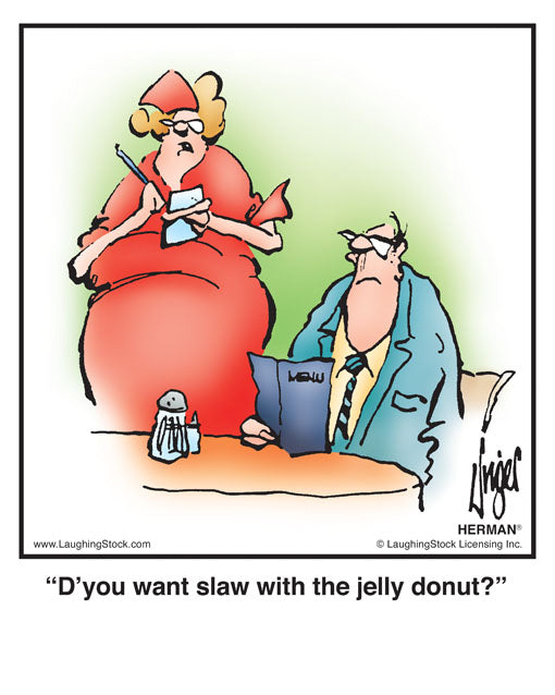 D'you want slaw with the jelly donut?