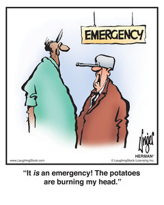 It is an emergency! The potatoes are burning my head.