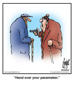 Hand over your pacemaker.