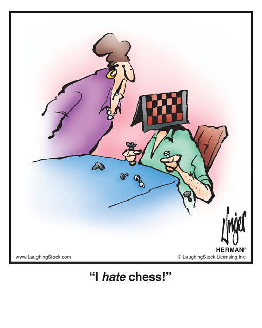 I hate chess!
