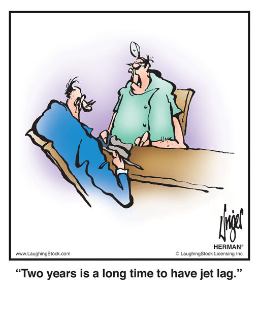 Two years is a long time to have jet lag.