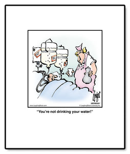 You're not drinking your water!