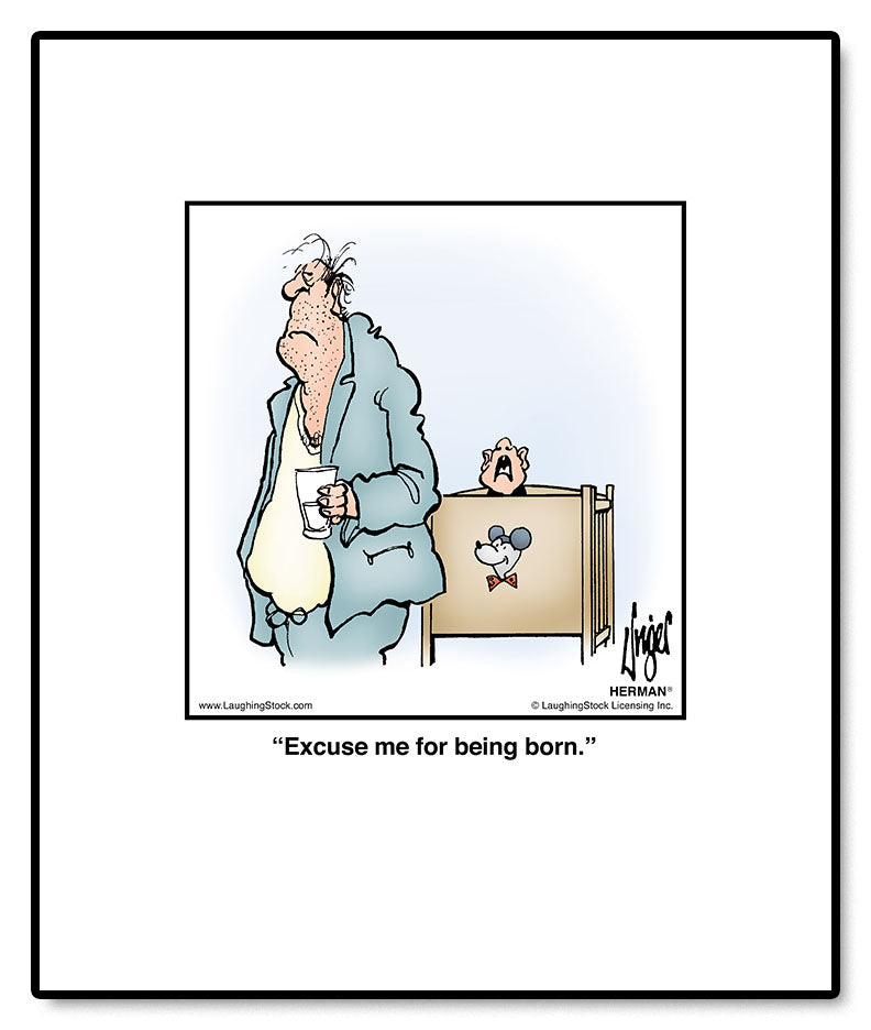 Excuse me for being born.