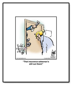 That insurance salesman's still out there!