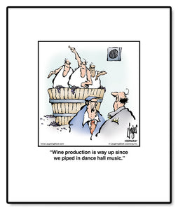 Wine production is way up since we piped in dance hall music.
