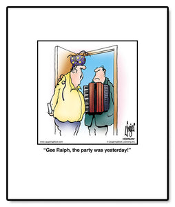 Gee Ralph, the party was yesterday!
