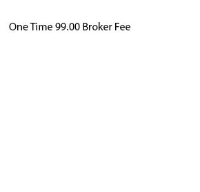 99.00 One Time Broker Fee