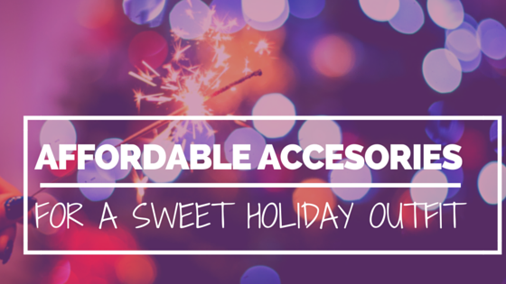 Affordable Accessories for a Sweet Holiday Outfit