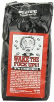 Wake The Fu*k Up!!! Extra Strong Coffee Butter Toffee