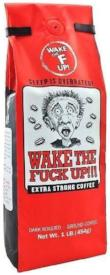 Wake The Fu*k Up!!! Extra Strong Coffee