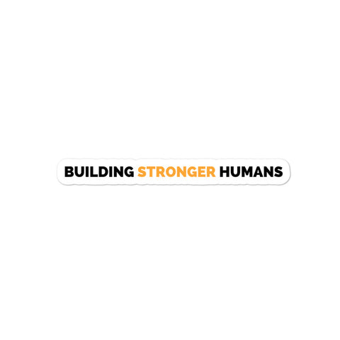 Building Stronger Humans Sticker