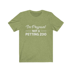 Pregnant Not A Petting Zoo Short Sleeve Tee