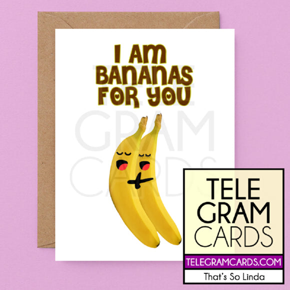 Banana [TSL-001A-GEN] I Am Bananas For You - SocialShambles.com
