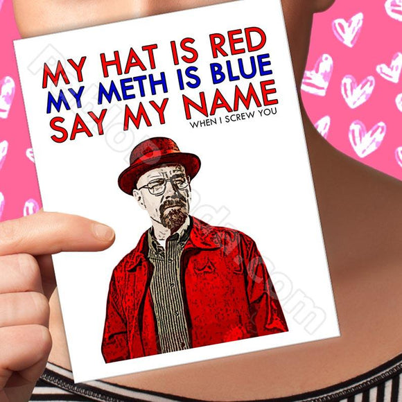 My Hat is Red My Meth is Blue Say My Name When I Screw You - SocialShambles.com
