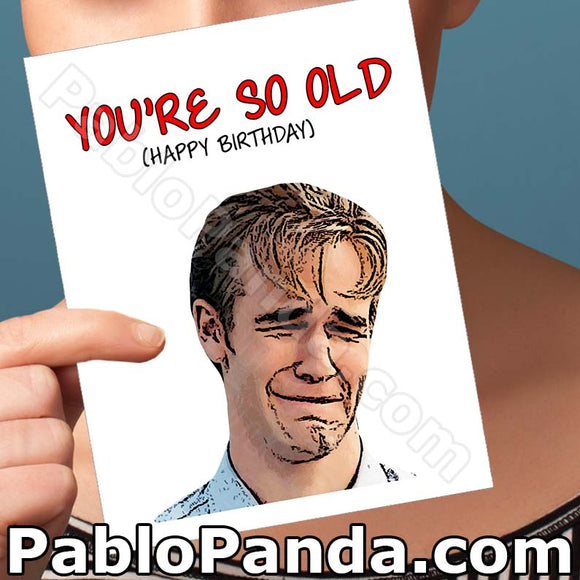 You're So Old Happy Birthday - SocialShambles.com