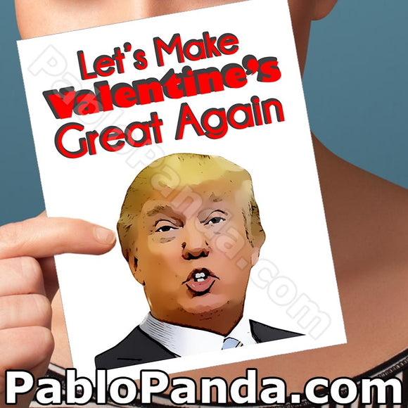 Let's Make Valentine's Great Again - SocialShambles.com