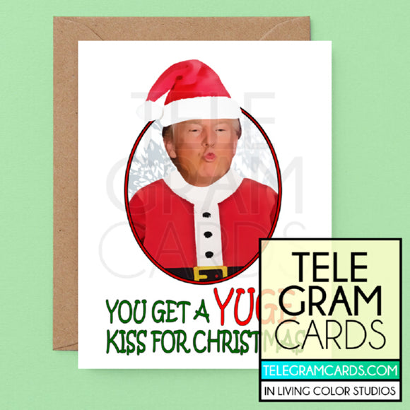 Donald Trump [ILCS-003A-XMS] You Get A Yuge Kiss For Christmas - SocialShambles.com