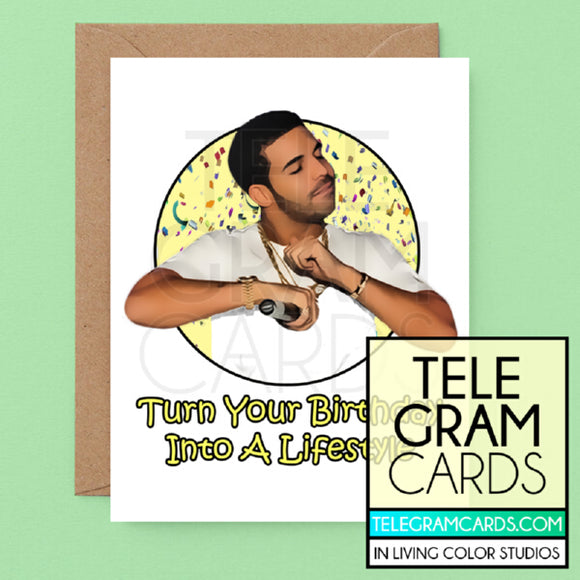 Drake [ILCS-002C-HBD] Turn Your Birthday Into A Lifestyle - SocialShambles.com