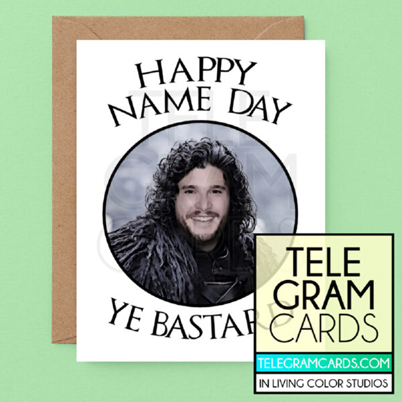 GOT (Jon Snow) [ILCS-002A-HBD] Happy Name Day Ya Bastard - SocialShambles.com