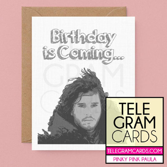 Game of Thrones (Jon Snow) [PPP-001B-HBD] Birthday is Coming - SocialShambles.com