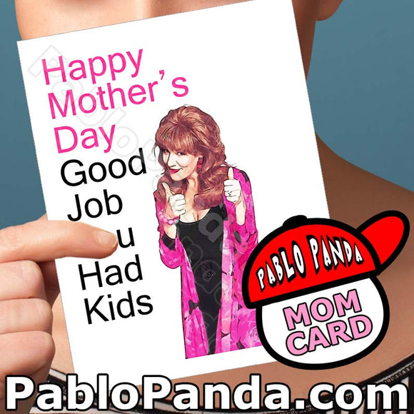Happy Mother's Day Good Job You Had Kids - SocialShambles.com