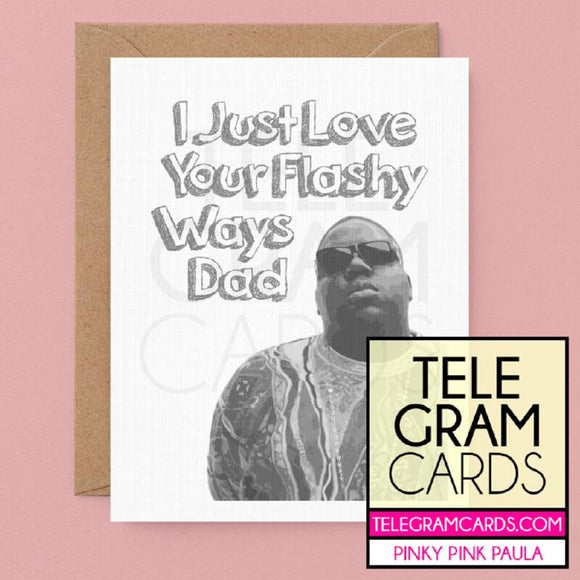 Notorious BIG [PPP-006B-DAD] I Just Love Your Flashy Ways Dad - SocialShambles.com