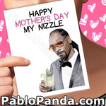 Happy Mother's Day My Nizzle