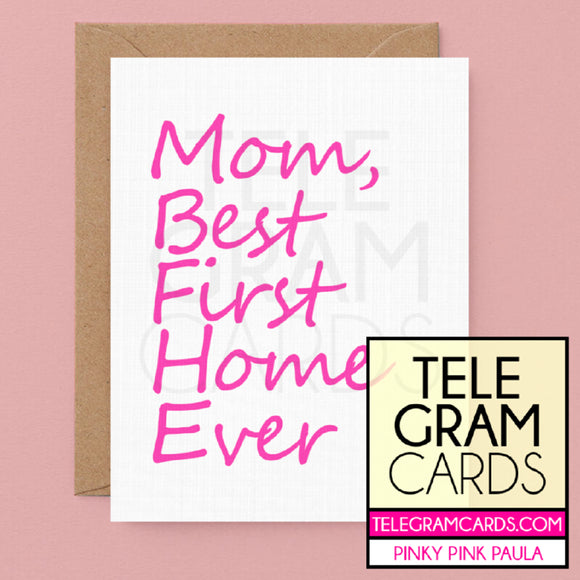 Text [PPP-003A-MOM] Mom Best First Home Ever - SocialShambles.com