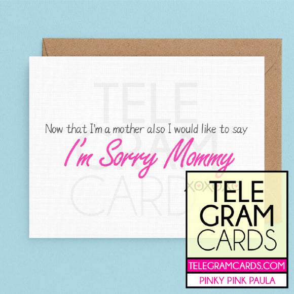Text [PPP-010D-MOM] - Now That I'm A Mother Also I Would Like To Say I'm Sorry Mommy - SocialShambles.com
