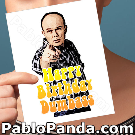 https://socialshambles.com/products/that-70s-show-red-foreman-001a-ppahbd-happy-birthday-dumbass