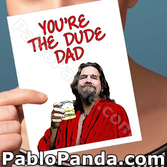 You're The Dude Dad - SocialShambles.com
