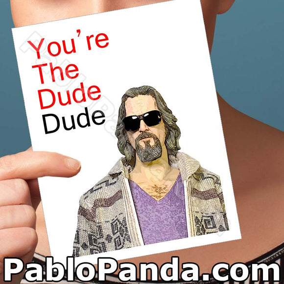 You're The Dude Dude - SocialShambles.com