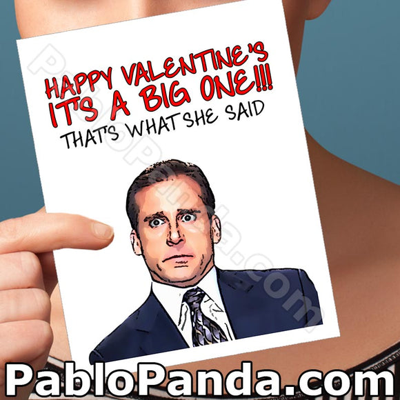 Happy Valentine's It's A Big One That's What She Said - SocialShambles.com