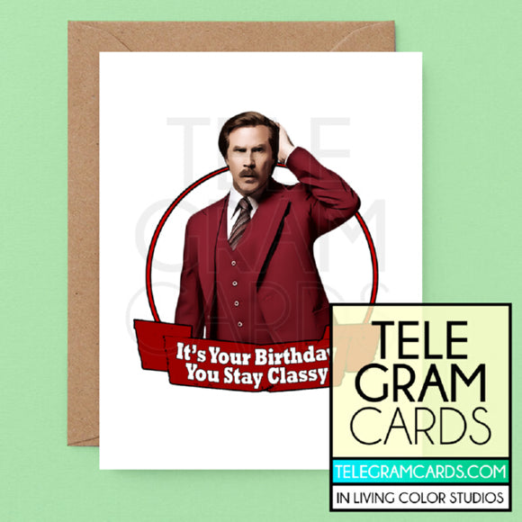 Will Ferrell (Ron Burgundy) ILCS-002B-HBD] It's Your Birthday Stay Classy - SocialShambles.com