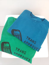Load image into Gallery viewer, Trans Approved T-Shirt
