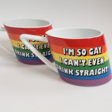 Load image into Gallery viewer, I'm So Gay I Can't Even Drink Straight Mug