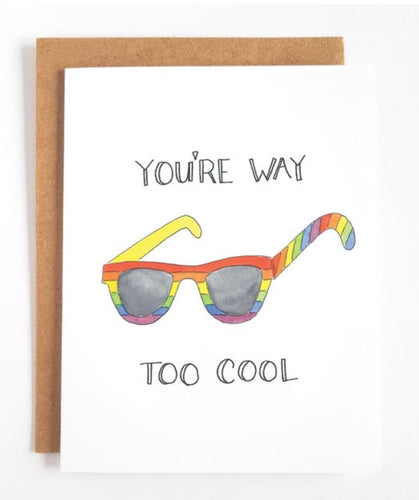 You're Way Too Cool Greeting Card