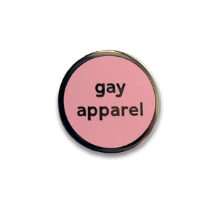 Gay Apparel Enamel Pin